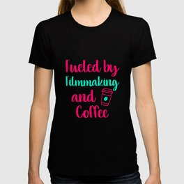 Fueled by Filmmaking and Coffee Filmmaker Production Gift T-shirt