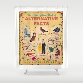 Alternative Facts Shower Curtain