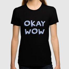 Okay wow T-shirt