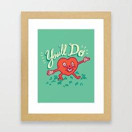 You'll Do Framed Art Print