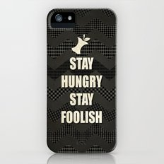 Stay Hungry, Stay Foolish - quote from Steve Jobs Slim Case iPhone (5, 5s)
