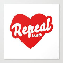 REPEAL THE 8TH Canvas Print