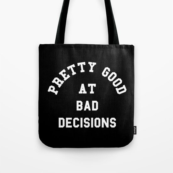 Good At Bad Decisions Funny Quote Tote Bag