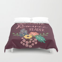 Unapologetic Romance Reader Duvet Cover