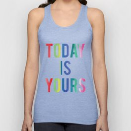 Today Is Yours Unisex Tank Top