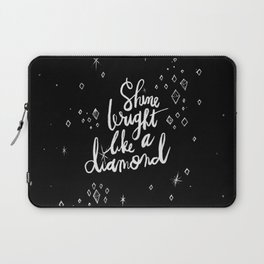 Shine Bright Like A Diamond - Black Laptop Sleeve