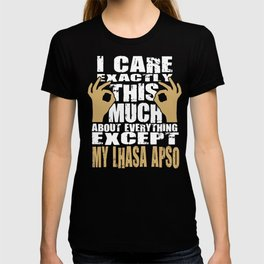 Lhasa Apso Lovers Care That Much Quote T-shirt