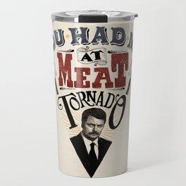 You Had Me At Meat Tornado Travel Mug