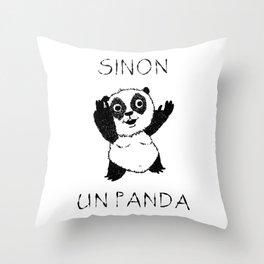 Sinon, un panda (6) Throw Pillow