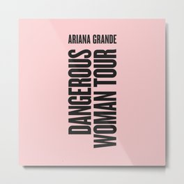 #DangerousWomanTour Metal Print