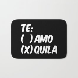 Tequila or Love - Te Amo or Quila (Black & White) Bath Mat
