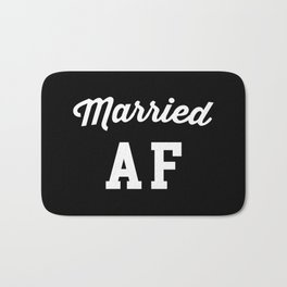 Married AF Funny Quote Bath Mat