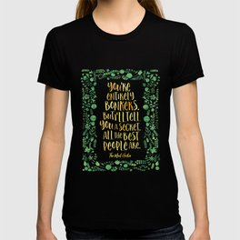 You're entirely bonkers. Alice in Wonderland T-shirt