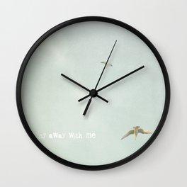 Fly Away With Me IIII Wall Clock