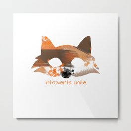 Introverts Unite Metal Print