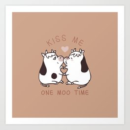 Kiss me one moo time Art Print