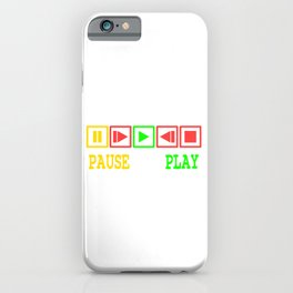 Wanted To Pause Time and Enjoy The Happenings Of Your Life? A Pause T-shirt Saying Pause And Play iPhone Case