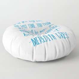 The last time  Floor Pillow