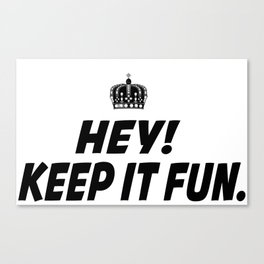 Kep It Fun Canvas Print