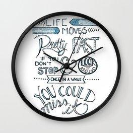 Life Moves Pretty Fast Wall Clock