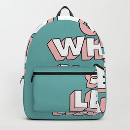 So Let's Go Where We're Happy Backpack