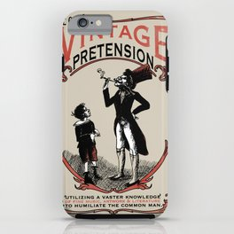 Ye Oldé Vintage Pretension iPhone Case