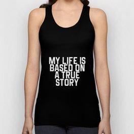 My life based on true story Unisex Tank Top