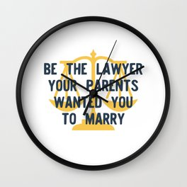 Be the Lawyer your parents wanted you to marry Wall Clock