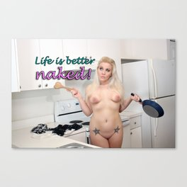 Whitney - Life is Better Naked Canvas Print