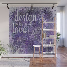 GRAPHIC ART Design the life you love   ultraviolet & silver Wall Mural