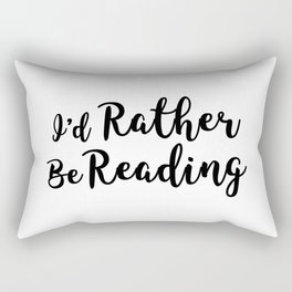 I'd Rather be Reading Rectangular Pillow