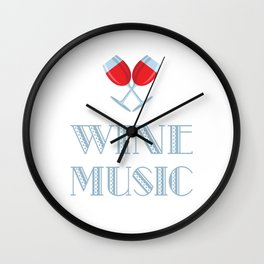 When I Am Free And Have An Evening For Myself, I Put On Good Country Music And Enjoy A Glass Of Wine Wall Clock