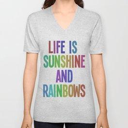 life is sunshine and rainbows Unisex V-Neck