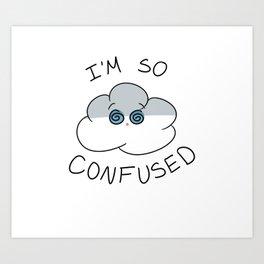 Confused Cloud Art Print