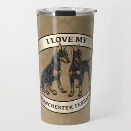 I Love My Manchester Terrier Travel Mug