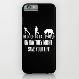 Be Nice To Fat People iPhone Case