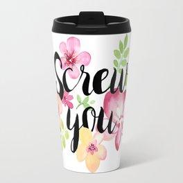 Screw You Travel Mug