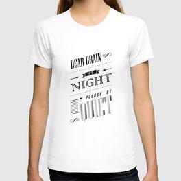Dear Brain Please Be Quiet T-shirt