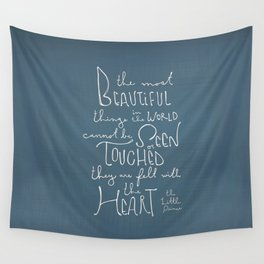 "The Little Prince quote ""the most beautiful things"" Wall Tapestry"