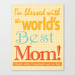 Mothers day artwork gift Best MOM ever Canvas Print
