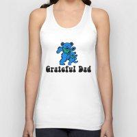 grateful dead Tank Tops featuring Grateful Dad 2.0 by Grace Thanda