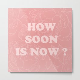 The best Of (How soon is now-The Smiths) Metal Print