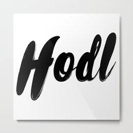 Hodl Metal Print