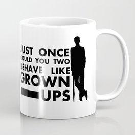 Behave Like Grown Ups Coffee Mug