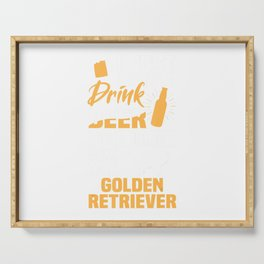 Drink Beer And Hang With My Golden Retriever Funny Dog Lover Serving Tray