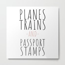 Planes, Trains and Passport Stamps Metal Print