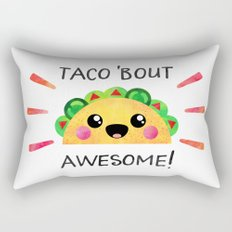 Taco 'bout awesome! Rectangular Pillow