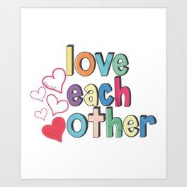Love Each Other Art Print