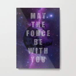 May the force Metal Print