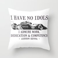 senna Throw Pillows featuring I Have No Idols - Senna Quote by One Curious Chip